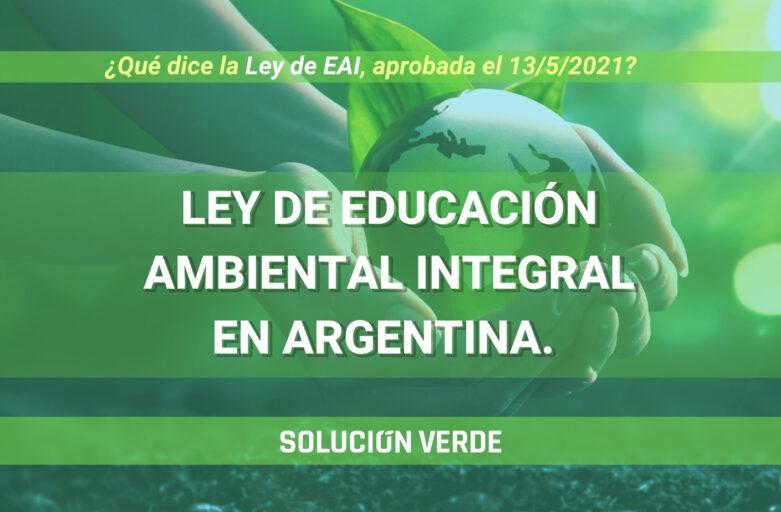 ¿Qué es la Ley de educación ambiental Argentina 2021?