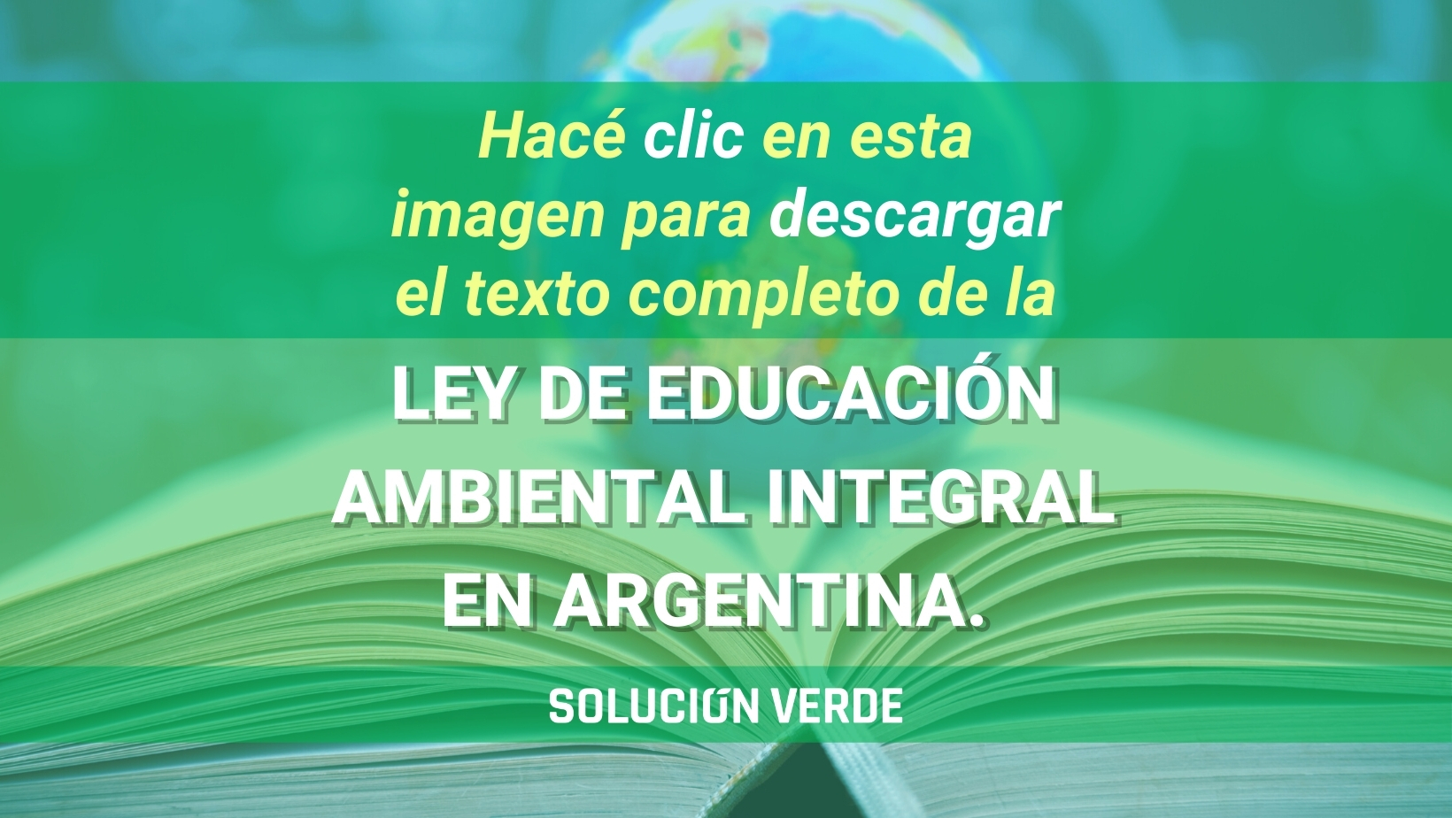 Hacé clic aquí para decargar el texto completo de la Ley de Educación Ambiental de Argentina 2021